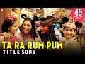 Ta Ra Rum Pum Full Title Song Saif Ali Khan Rani Mukerji