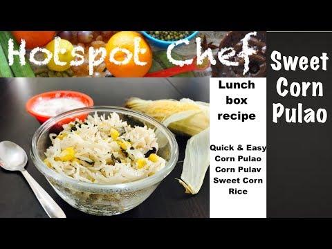 Corn Pulao, Sweet Corn Rice/Pulav, How to prepare Sweet Corn Pulao