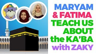 Maryam & Fatima Teach Us About The Ka'ba With Zaky