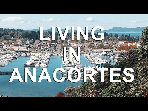 Living in Anacortes, WA