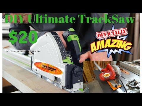 DIY  Ultimate TrackSaw $20