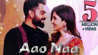 Aao Naa - Video Song | Virat kholi | Anushka Sharma | Armaan Malik