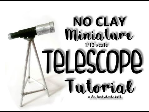 Miniature telescope tutorial, 1/12 scale no clay required
