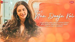 Naa Dooja Koi - Rakul Preet Singh & Pavail Gulati | Arko feat. Jyotica Tangri | Zee Music Originals