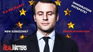France launches its plan for European Union reform (EU Military 2017 ?) | REAL MATTERS