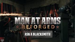 Ask A Blacksmith Part 2 - MAN AT ARMS: REFORGED