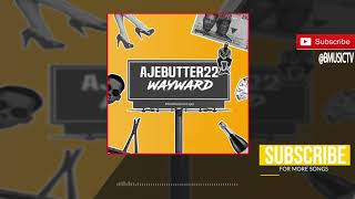 Ajebutter22 - Wayward (OFFICIAL AUDIO 2017)