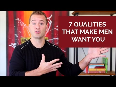 7 Qualities That Make Men Want You