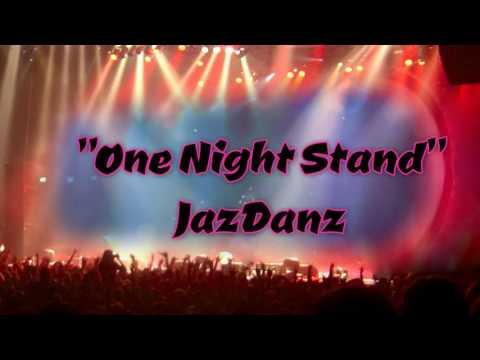 One Night Stand - JazDanz