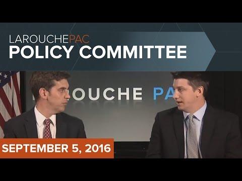 LaRouchePAC Policy Committee - September 5, 2016