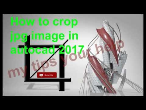 how to crop gpj in autocad 2017