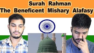 Indian reaction on Surah Rahman The Beneficent Mishary Alafasy | Swaggy d