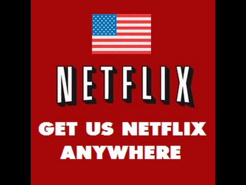 How to get American Netflix on Smart TV February 2017
