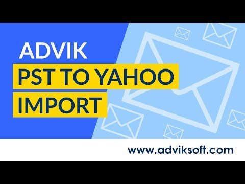 How to Import Emails From Outlook PST File into Yahoo Mail | Advik PST to Yahoo Import