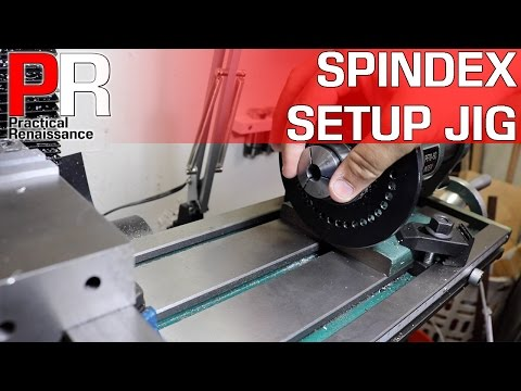 Setup Tool for a Spin Index on a Milling Machine