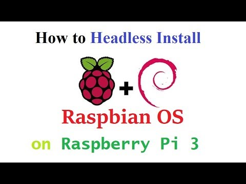 Headless Install of Raspbian OS on Raspberry Pi 3