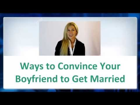 💖-► Find out How to convince Your Boyfriend for Marriage