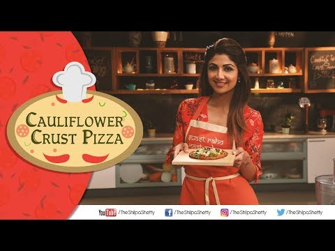 Cauliflower Crust Pizza | Gluten Free | Shilpa Shetty Kundra | Healthy Recipes