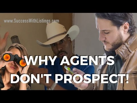 Why Real Estate Agents Don't Prospect! (and Why