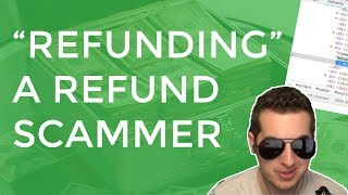 """""""Refunding"""" A Refund Scammer Using His Own Technique"""