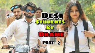 Desi Students ke Drame | Part - 2 | We Are One