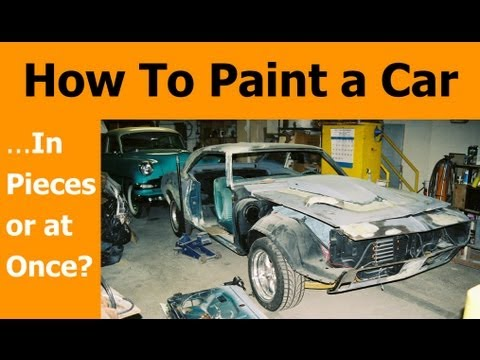 How To Paint a Car - in Pieces or Not?