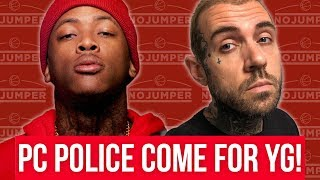 PC Police Come For YG! - Adam22 Reacts