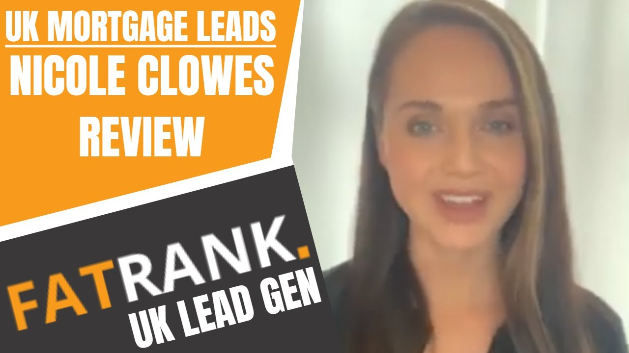 Nicole Clowes Review on FatRank Driving Mortgage Leads in the UK | Mortgage Lead Generation