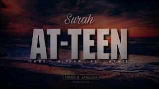 Surah At-Teen (The Fig) translation in Hindi And English.    Omar Hisham Al Arabi   