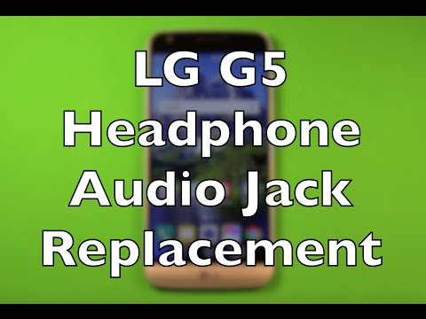 LG G5 Headphone Audio Jack Replacement How To Change