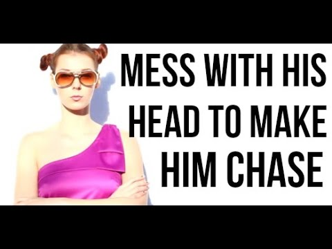 11 Ways to Makes Him Chase By Messing With His Head