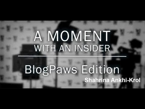 Moment With An Insider - BlogPaws Edition - Shahrina Ankhi-Krol