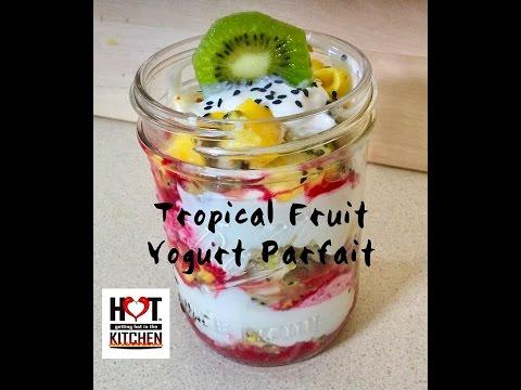 How to make a Tropical Fruit Yogurt Parfait
