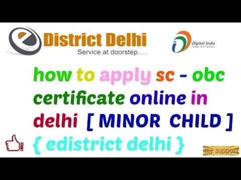 HOW TO APLLY SC - OBC  CERTIFICATE {  MINOR  }  IN DELHI  E DISTRICT DELHI