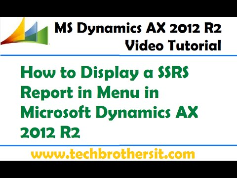 46-How to Display a SSRS Report in Menu in Microsoft Dynamics AX 2012 R2