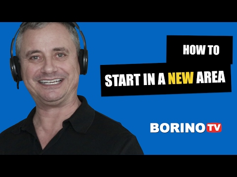 BORINO'S REAL ESTATE TIP: HOW TO START IN A NEW AREA