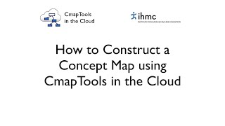 CmapTools in the Cloud: How to Construct a Concept Map
