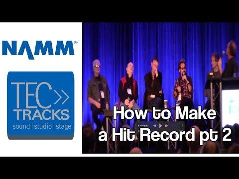 Namm 2018 TEC Tracks- How to Make a Hit Record pt 2
