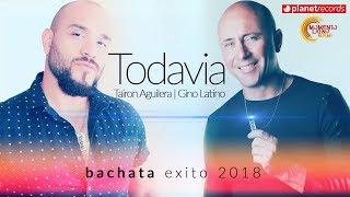 TAIRON AGUILERA Feat. GINO LATINO - Todavia [Official Lyric Video] Bachata 2018