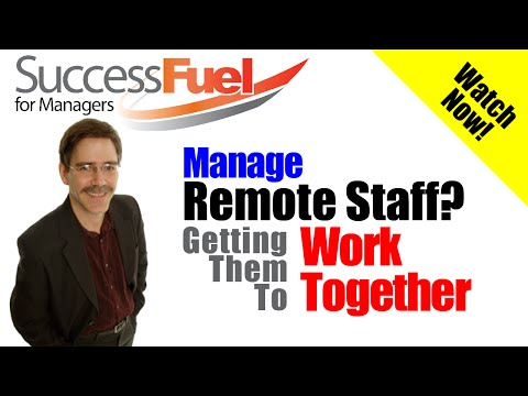 Managing Remote Staff & Getting Them To Work Together