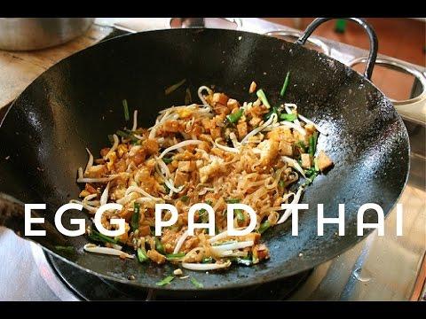 Thai Street Food: Egg Pad Thai