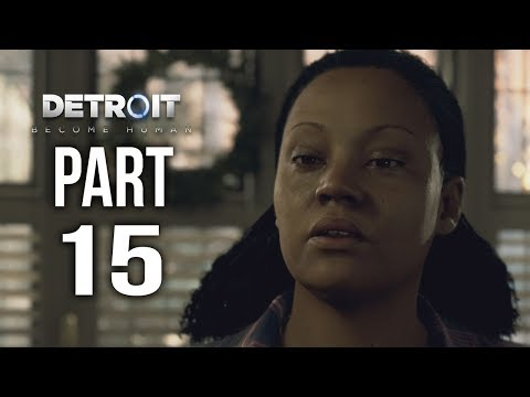 DETROIT BECOME HUMAN Gameplay Walkthrough Part 15 | ROSE