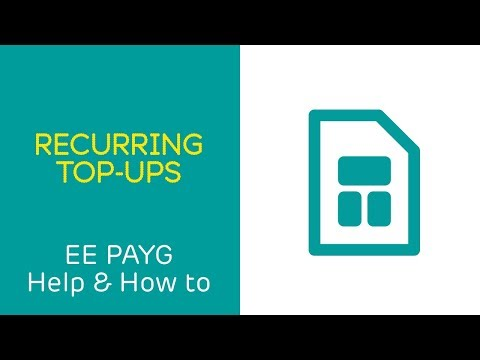 EE PAYG Help & How To: Recurring Top-Ups