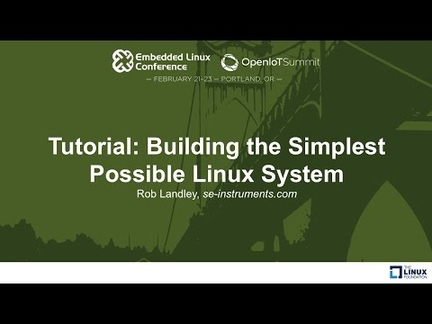 Tutorial: Building the Simplest Possible Linux System - Rob Landley, se-instruments.com