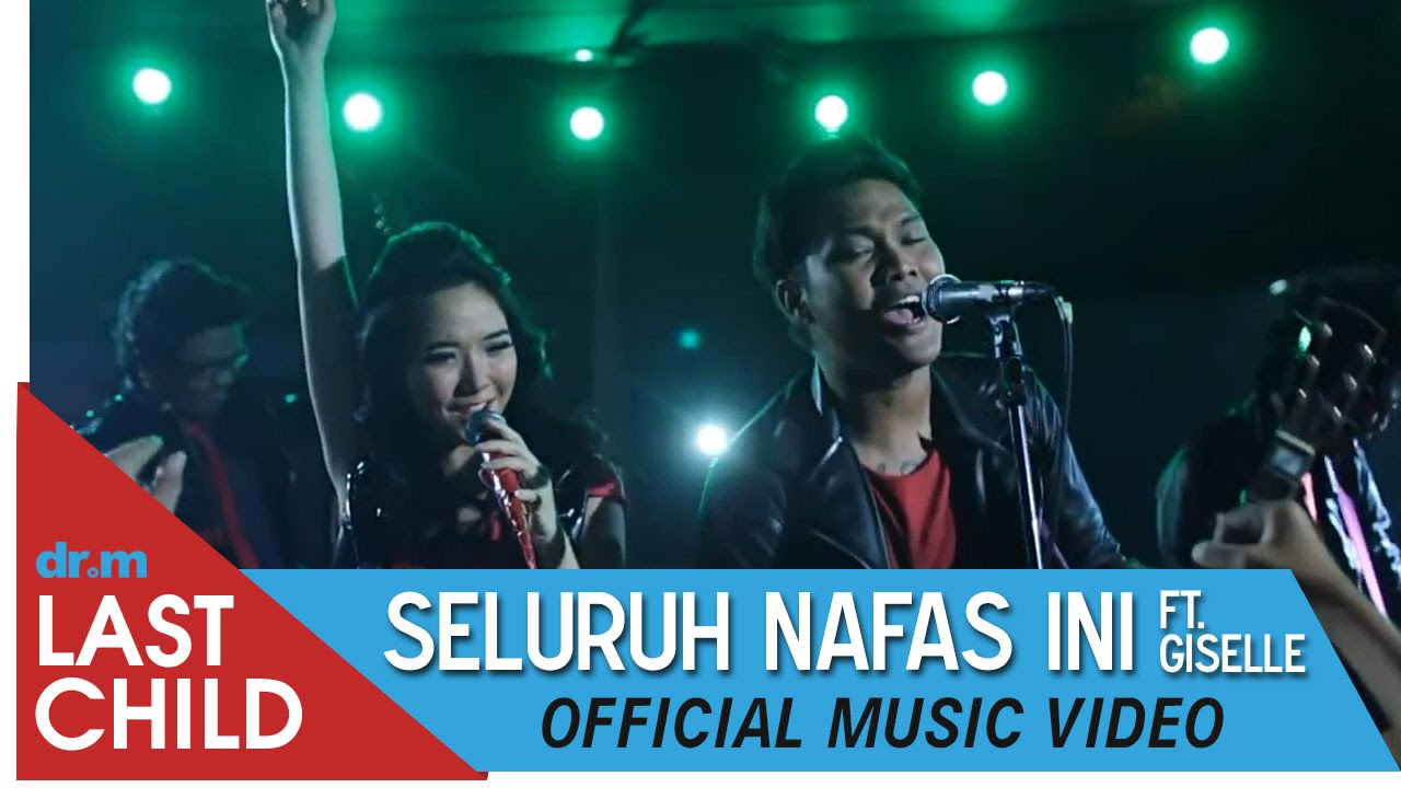 Download Last Child - Seluruh Nafas Ini (feat. Giselle) MP3 Gratis