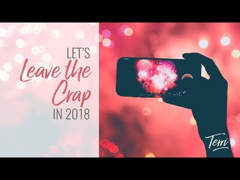 Lets Leave the Crap Behind in 2018