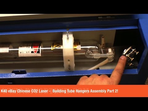 K40 eBay Chinese CO2 Laser  -  Building Tube Hangers Assembly Part 2!