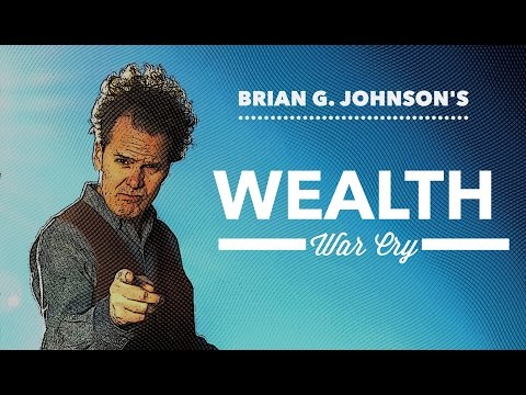 Brian G. Johnson's Wealth War Cry