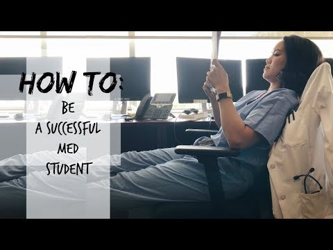 HOW TO: Be a Successful Med Student