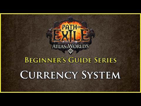 Path of Exile: Beginners Guide Series - Part 4 - Currency System